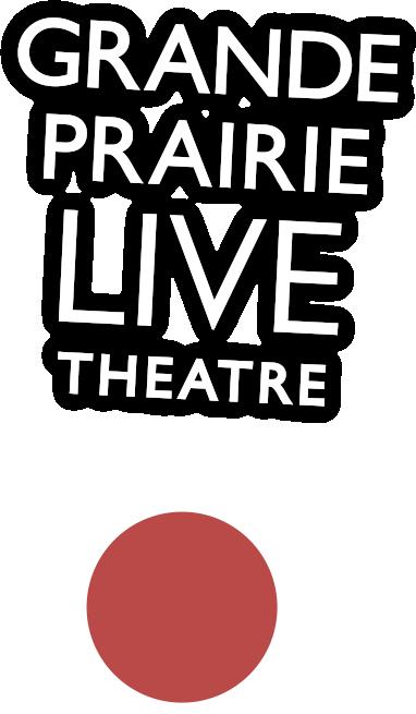 Auditions | Show Categories | Grande Prairie Live Theatre